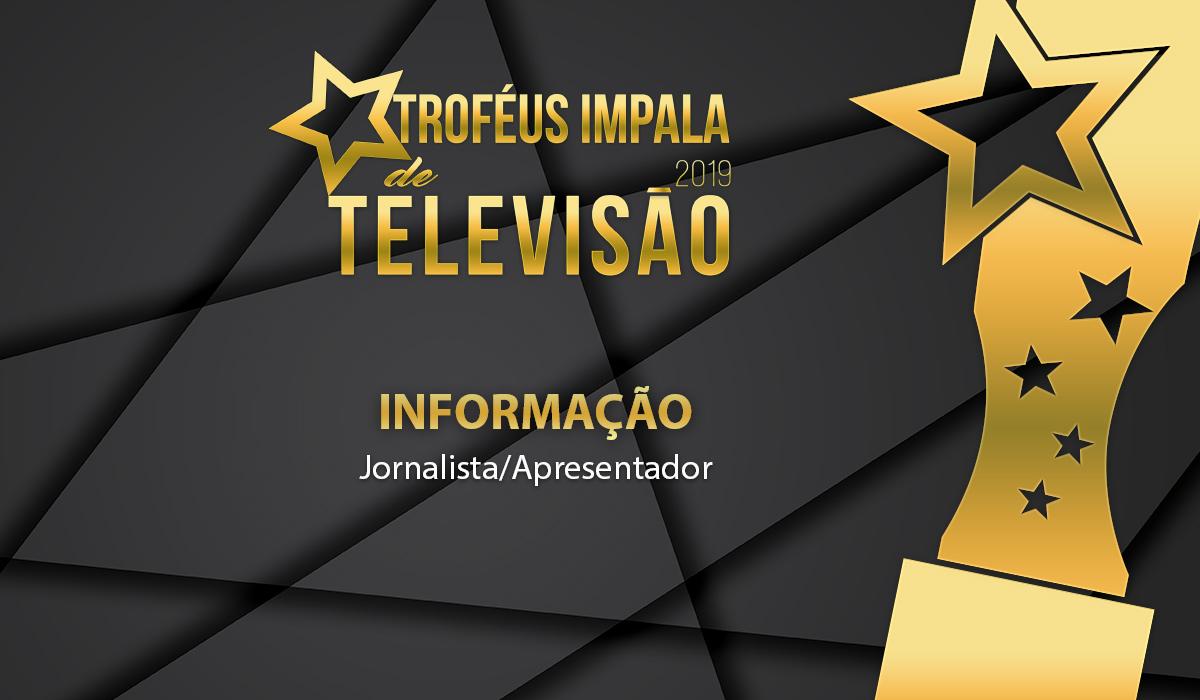 Troféus Impala de Televisão 2019: Nomeados para o prémio de Melhor Jornalista/Apresentador