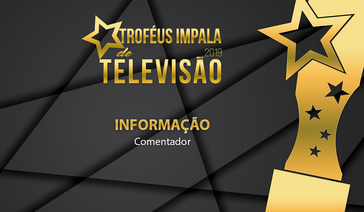 Troféus Impala de Televisão 2019: Nomeados para o prémio de Melhor Comentador (Informação)