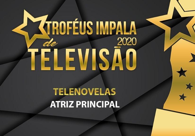 Troféus Impala de Televisão 2020: Nomeados para Melhor Atriz Principal em Telenovela