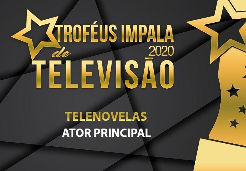 Troféus Impala de Televisão 2020: Nomeados para Melhor Ator Principal em Telenovela