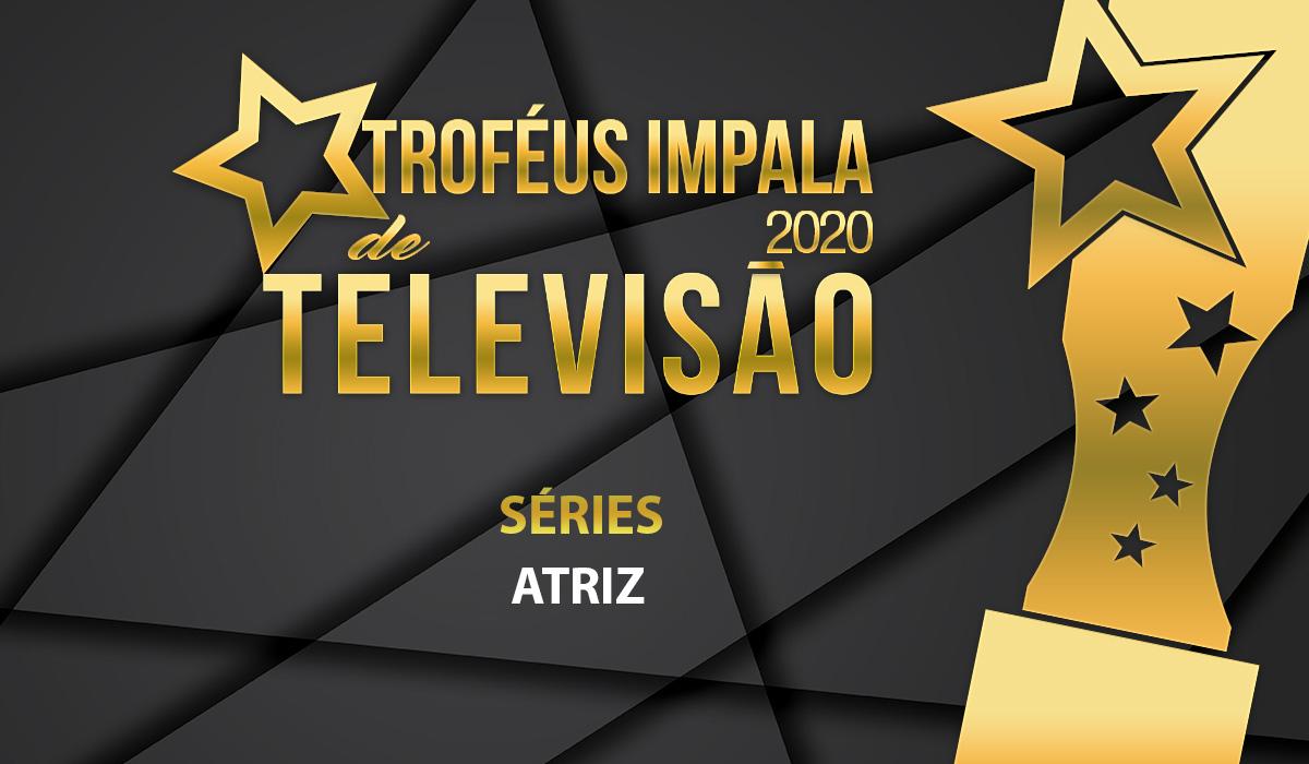 Troféus Impala de Televisão 2020: Nomeadas para Melhor Atriz de Série