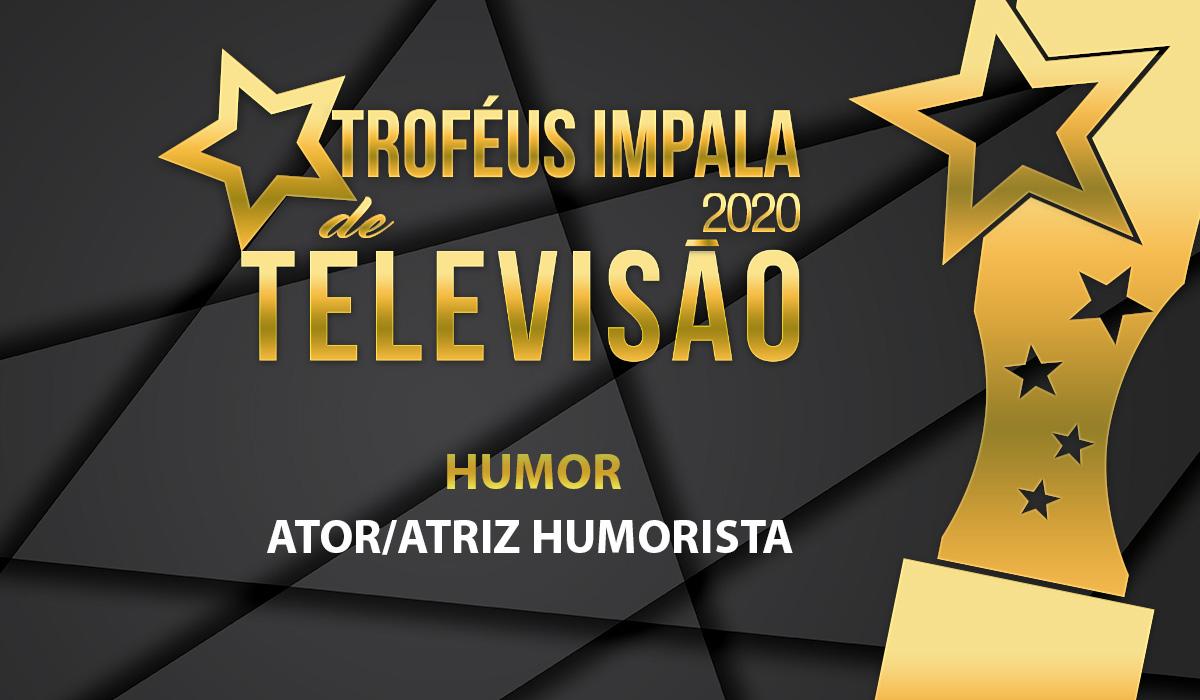 Troféus Impala de Televisão 2020: Nomeados para Melhor Humorista