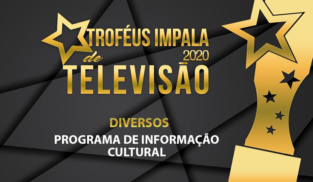 Troféus Impala de Televisão 2020: Nomeados para Melhor Programa de Informação Cultural