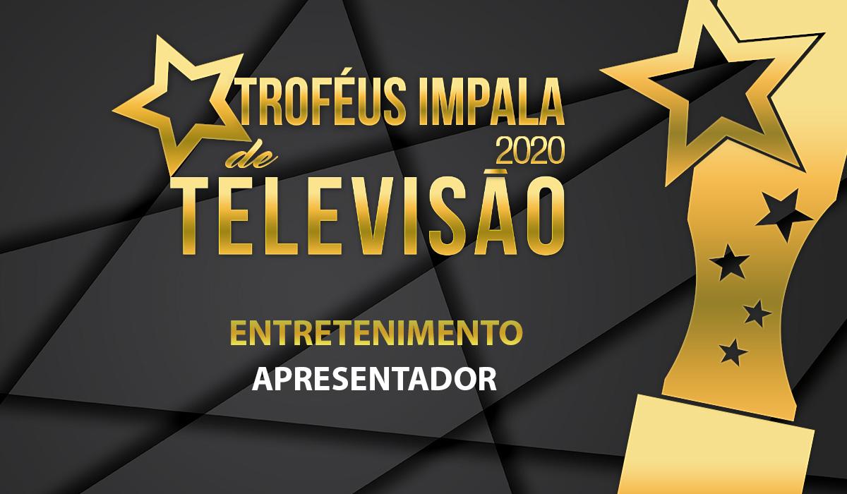 Troféus Impala de Televisão 2020: Nomeados para Melhor Apresentador