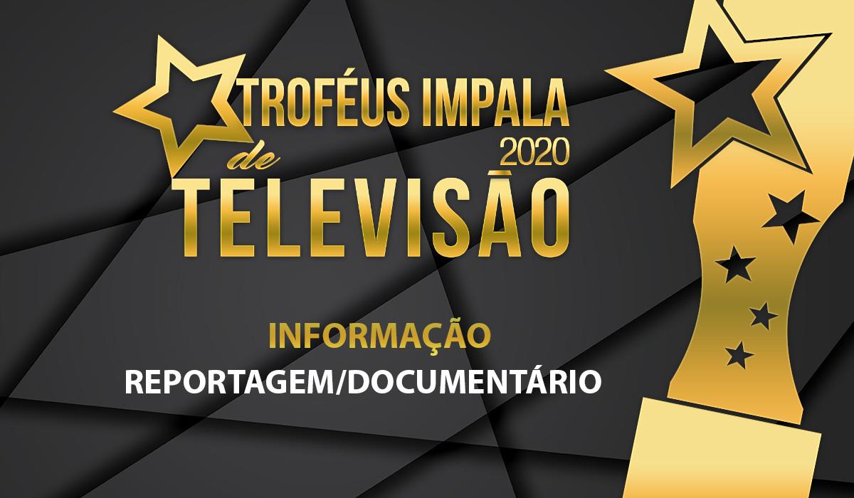 Troféus Impala de Televisão 2020: Nomeados para Melhor Reportagem/Documentário