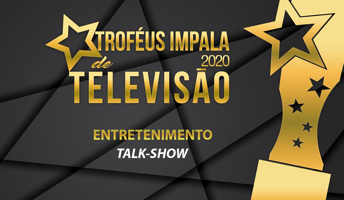 Troféus Impala de Televisão 2020: Nomeados para Melhor Talk Show
