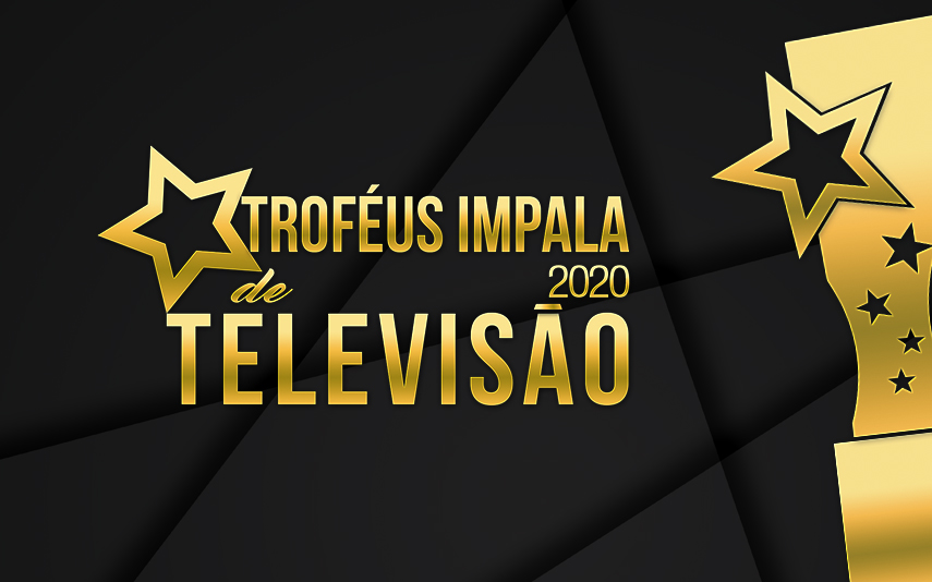 Estes são os 24 vencedores dos Troféus Impala de Televisão 2020